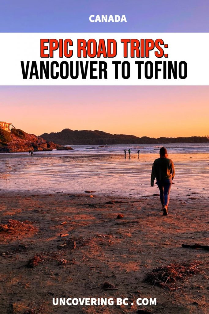 Road trip from Vancouver to Tofino.